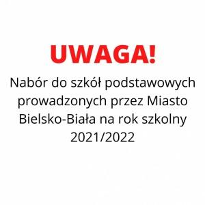 Obrazek aktualności Nabór do szkół podstawowych prowadzonych przez Miasto Bielsko-Biała na rok szkolny 2021/2022